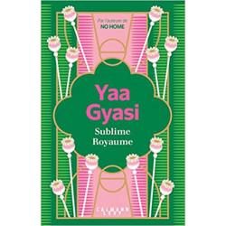Sublime Royaume de Yaa Gyasi