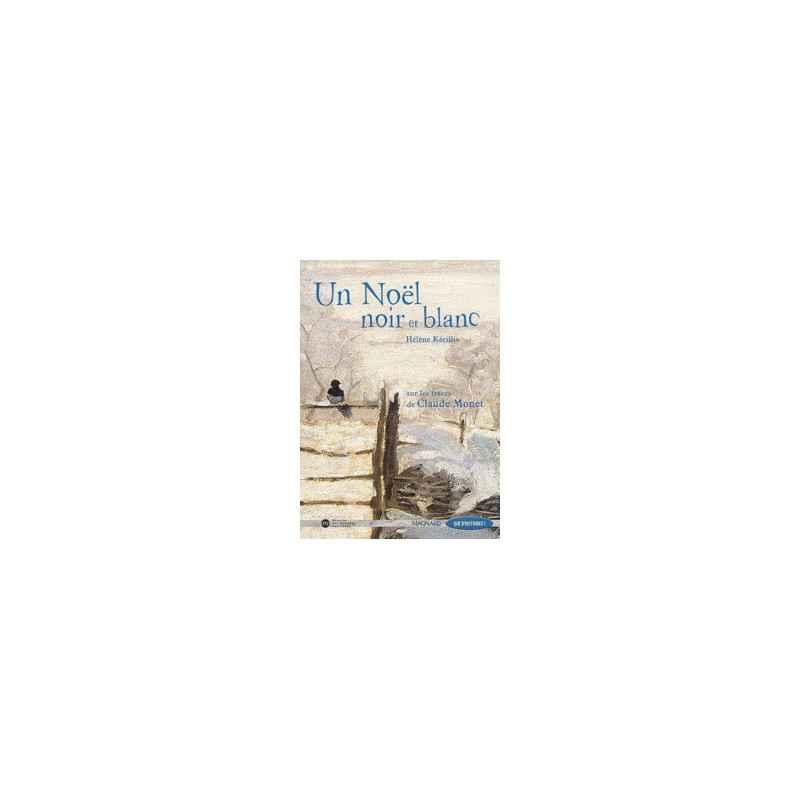 Un Noël Noir Et Blanc Sur Les Traces De Claude Monet Hélène Kérillis