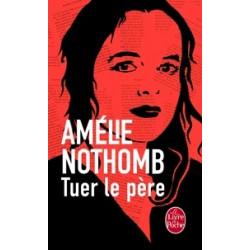 Tuer le père- Amélie Nothomb