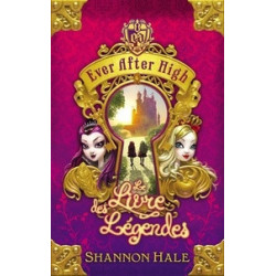 Ever After High Tome 1- Le...