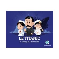 Le Titanic - L'histoire du...