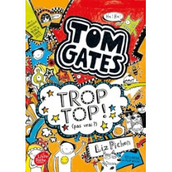 Tom Gates Tome 4 - Trop top...