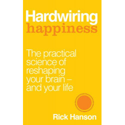 Hardwiring Happiness: The...