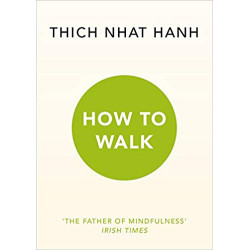 How To Walk-Thich Nhat Hanh