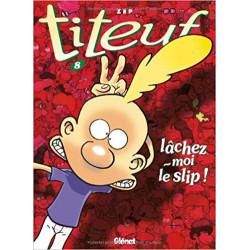 Titeuf, tome 8 : Lâchez-moi...