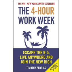 The 4-Hour Workweek: Escape...