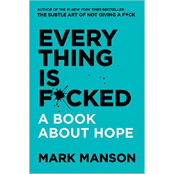 Everything Is F*cked- Mark...