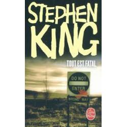 Tout est fatal.   Stephen King