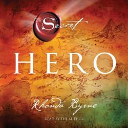 Hero: The Secret -RHONDA BYRNE