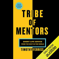 Tribe of Mentors- TIMOTHY...